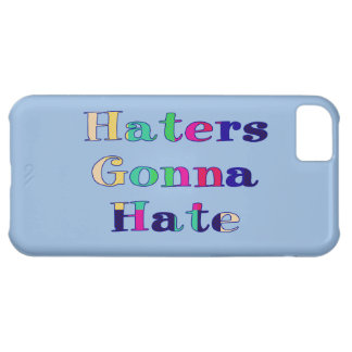 Haters Gonna Hate iPhone 5C Cover