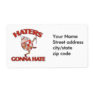 Haters gonna hate shipping label