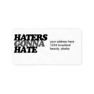 Haters gonna hate label