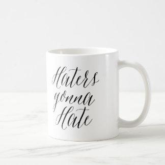 Haters Gonna Hate   Modern Calligraphy Mug