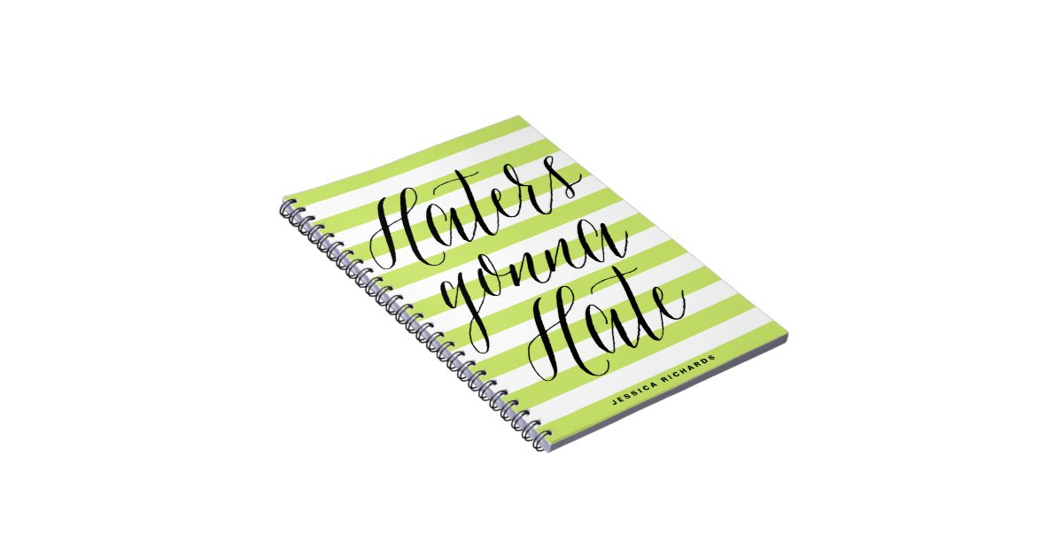 Haters Gonna Hate Modern Calligraphy Notebook Zazzle