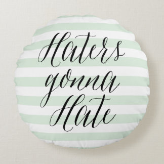 Haters Gonna Hate | Modern Calligraphy Pillow Round Pillow