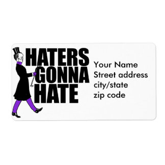 Haters Gonna Hate my purple pants Label