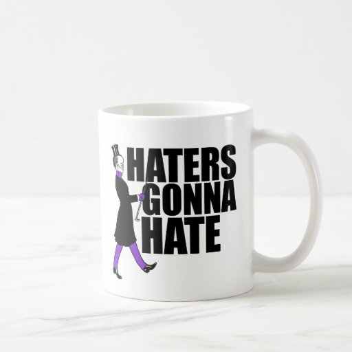 Haters Gonna Hate my purple pants Classic White Coffee Mug