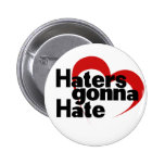 Haters gonna hate pins