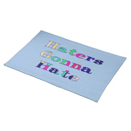 Haters Gonna Hate Place Mats