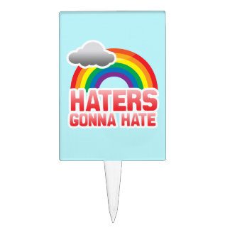 HATERS GONNA HATE -.png Cake Pick