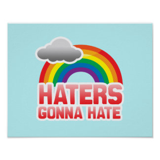 HATERS GONNA HATE -.png Poster