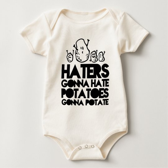 Haters gonna hate, potatoes gonna potate baby bodysuit