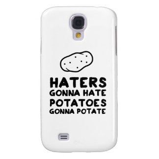 Haters gonna Hate Potatoes Gonna Potate Galaxy S4 Cover