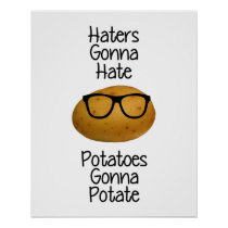 Haters gonna hate potatoes gonna potate print