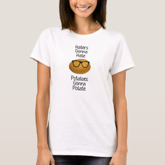 Haters gonna hate potatoes gonna potate t-shirt