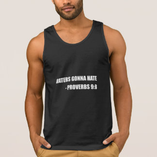 Haters Gonna Hate Proverbs Tank Top