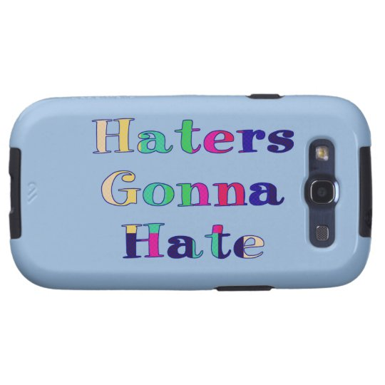 Haters Gonna Hate Samsung Galaxy SIII Cover