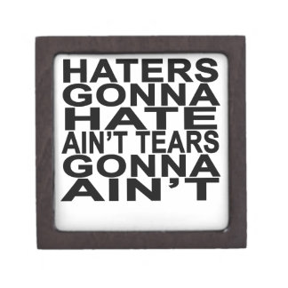Haters gonna hate T-Shirts.png Premium Jewelry Boxes