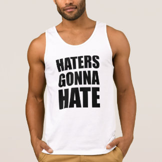 Haters Gonna Hate Tank Top