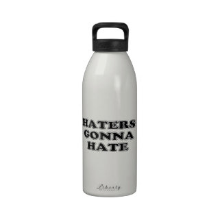 Haters Gonna Hate Reusable Water Bottle
