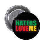 Haters Love Me Button