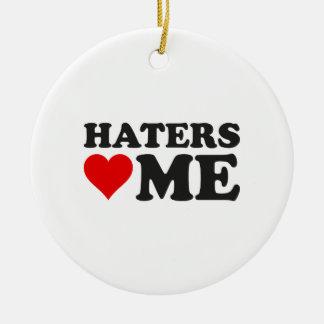 Haters Love Me Ceramic Ornament