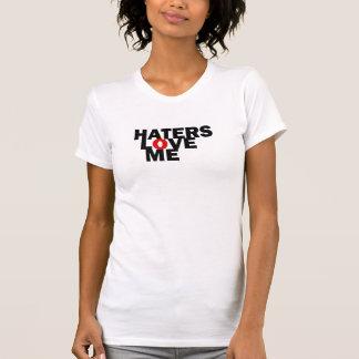 haters love me copy T-Shirt