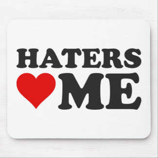 Haters Love Me Mouse Pad