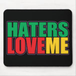 Haters Love Me Mousepads