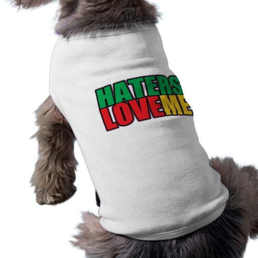 Haters Love Me Pet Tee Shirt