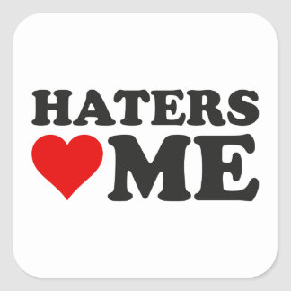 Haters Love Me Square Sticker
