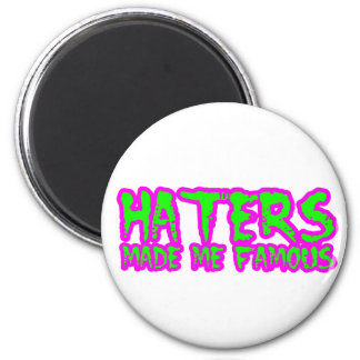 Haters made me famous magnets