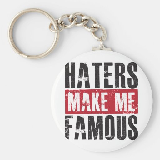 Haters Make Me Famous Keychains