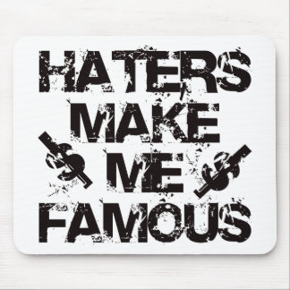 Haters Make Me Famous Mouse Pad