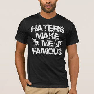 Haters Make Me Famous - White T-Shirt