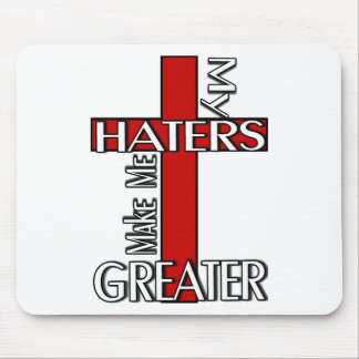 Haters Make Me Greater Mouse Pad
