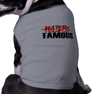 Haters Make Us Famous Shirt