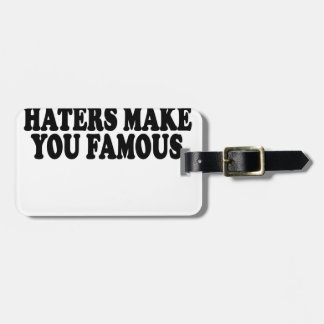 Haters make you famous T-Shirts.png Bag Tag