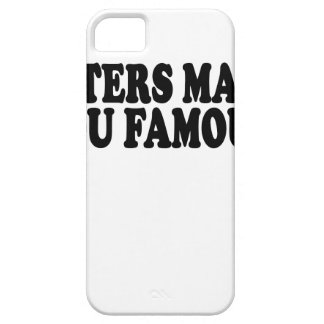 Haters make you famous T-Shirts.png iPhone SE/5/5s Case