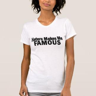 Haters Makes Me Famous T-Shirt
