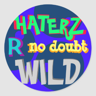 Haterz Are No Doubt Wild - Stickers