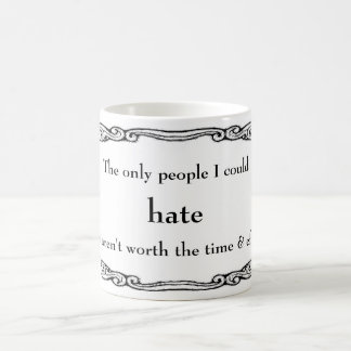 Hate's Not Worth The Effort Mug
