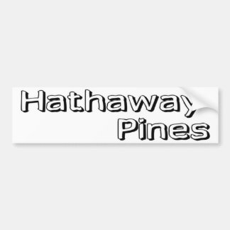 Hathaway Pines Bumper Stickers
