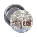 Hating is Out Pinback Button