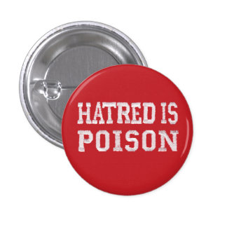 Hatred is Poison small red stitched-font button