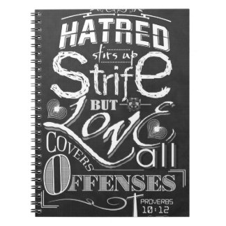 Hatred Stirs Up Strife But Love Covers all Offense Spiral Notebook
