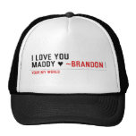I love you Maddy ♥  Hats