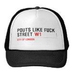 Pouts like fuck Street  Hats
