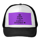 [Crown] keep calm and party bitches! [Love heart]  Hats