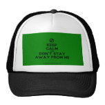 [No sign] keep calm and don't stay away from me  Hats