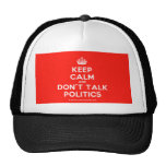 [Crown] keep calm and don't talk politics  Hats