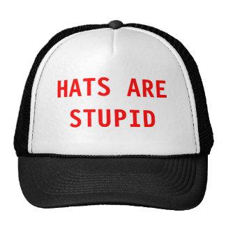 HATS ARE STUPID