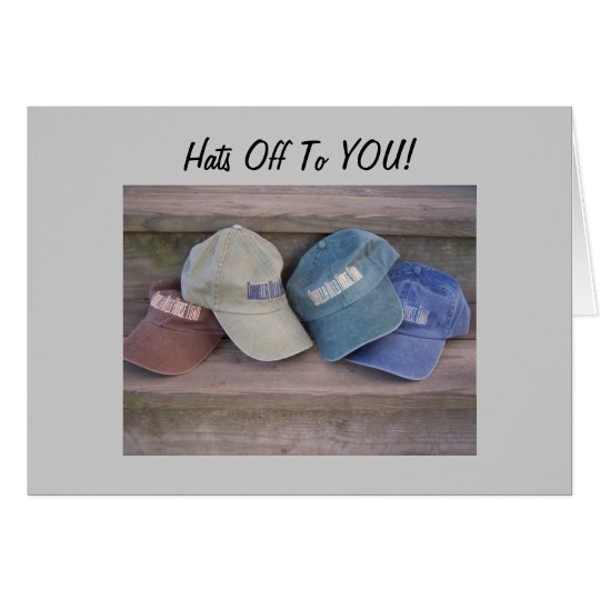 """HATS OFF TO YOU"" CONGRATULATIONS CARD"